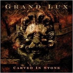 Grand Lux : Carved in Stone