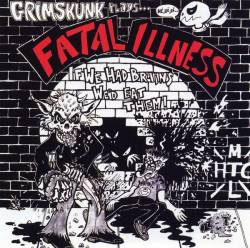 Grim Skunk : Fatal Illness