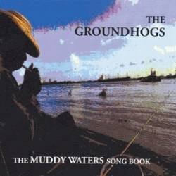 Groundhogs : Muddy Waters Songbook