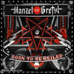 Hanzel Und Gretyl : Born to Be Heiled
