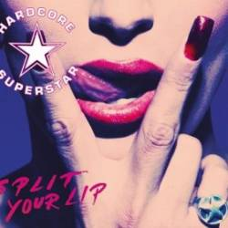 Hardcore Superstar : Split Your Lip