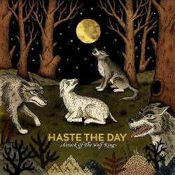 Haste The Day : Attack of the Wolf King