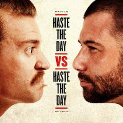 Haste The Day : Haste The Day vs. Haste The Day