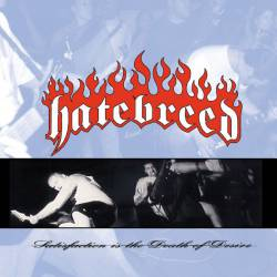 Hatebreed : Satisfaction Is the Death of Desire