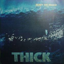 Heavy The World : Thick