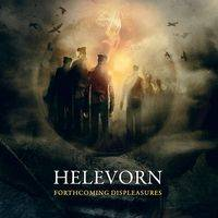 Helevorn : Forthcoming Displeasures
