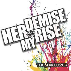 Her Demise My Rise : The Takeover