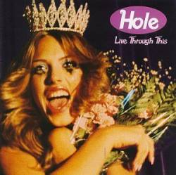 Hole : Live Through This