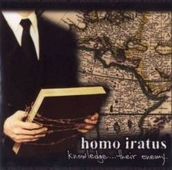 Homo Iratus : Knowledge... Their Enemy