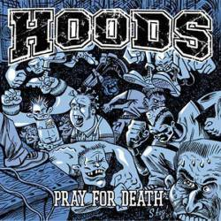 Hoods : Pray For Death