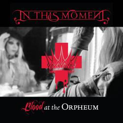 In This Moment : Blood at the Orpheum