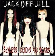 Jack Off Jill : Sexless Demons and Scars