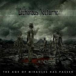 Lecherous Nocturne : The Age of Miracles Has Passed