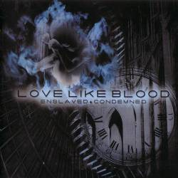 Love Like Blood : Enslaved + Condemned