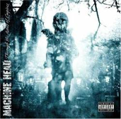 Machine Head : Through the Ashes of Empires