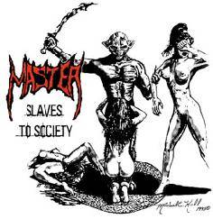 Master (USA) : Slaves to Society