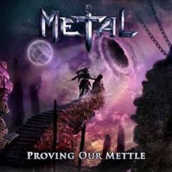 Metal : Proving Our Mettle