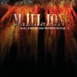 Million : M.ill.ion 1991-2006 the Best, So Far