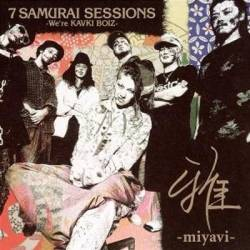 Miyavi : 7 Samurai Sessions -We're Kavki Boiz-