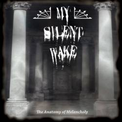 My Silent Wake : The Anatomy of Melancholy