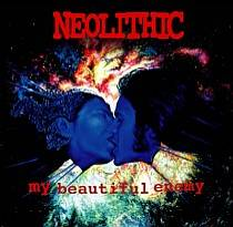 Neolithic : My Beautiful Enemy