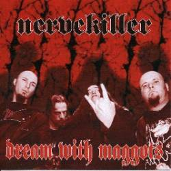 Nervekiller : Dream with Maggots