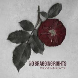 No Bragging Rights : The Concrete Flower