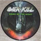 Overkill (USA) : Bring Me the Night