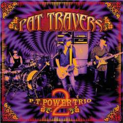 Pat Travers Band : P.T. Power Trio 2