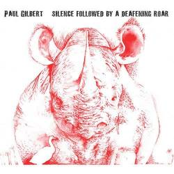 Paul Gilbert : Silence Followed by a Deafening Roar