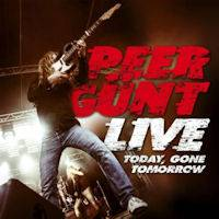 Peer Günt : Live Today, Gone Tomorrow