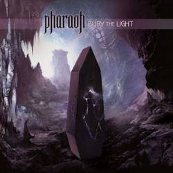 Pharaoh : Bury the Light
