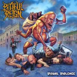 Pitiful Reign : Visual Violence