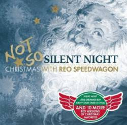 REO Speedwagon : Not So Silent Night