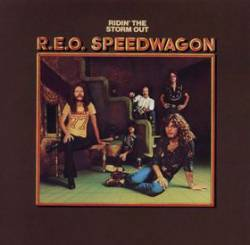 REO Speedwagon : Ridin' the Storm Out