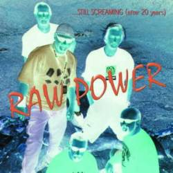 Raw Power : ... Still Screaming (After 20 Years)