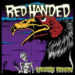Red Handed : Wounds Remain