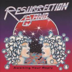 Resurrection Band : Awaiting Your Reply