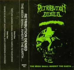 Retribution Denied : The Meek Shall Inherit the Earth