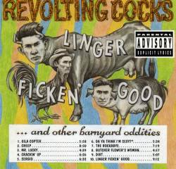 Revolting Cocks : Linger Ficken' Good