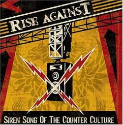 Rise Against : Siren Song of the Counter Culture