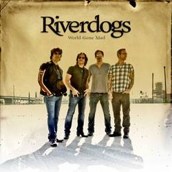 Riverdogs : World Gone Mad