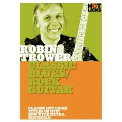 Robin Trower : Robin Trower: Classic Blues-Rock Guitar