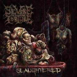 Severe Torture : Slaughtered