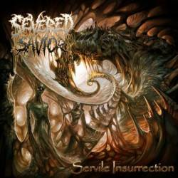Severed Savior : Servile Insurrection