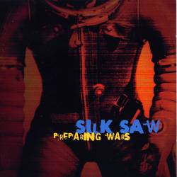 Silk Saw : Preparing Wars