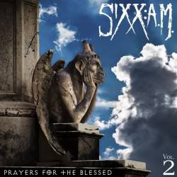 Sixx:AM : Prayers for the Blessed, Vol.2