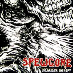 Spewgore : Breakneck Therapy