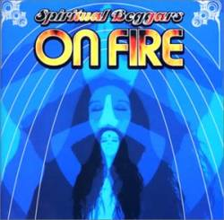 Spiritual Beggars : On Fire