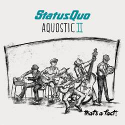 Status Quo : Aquostic II: That's a Fact!